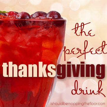 The perfect thanksgiving drink thanksgiving cranberry for Thanksgiving holiday drinks alcohol