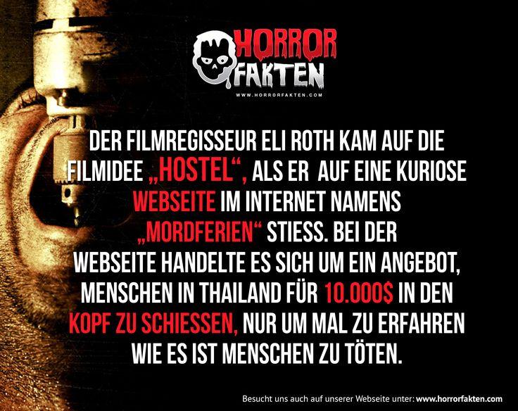 """Der filmregisseur Eli Roth kam auf die Filmidee """"Hostel"""", als er auf eine kuriose Webseite im Internet namens """"Mordferien"""" stiess. Bei der Webseite handelte es sich um ein Angebot, Menschen in Thailand für 10.000$ in den Kopf zu schiessen, nur um mal zu erfahren wie es ist Menschen zu töten."""