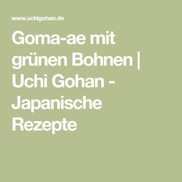 Goma-ae mit grünen Bohnen   Uchi Gohan - Japanische Rezepte