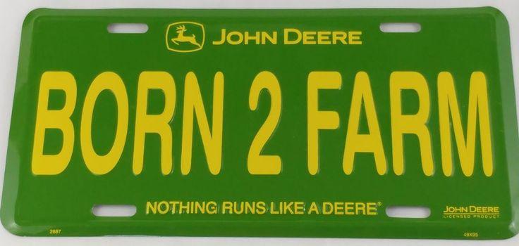 John Deere Tractor Born To Farm Metal license Plate Green Yellow Truck Car Size #JohnDeere