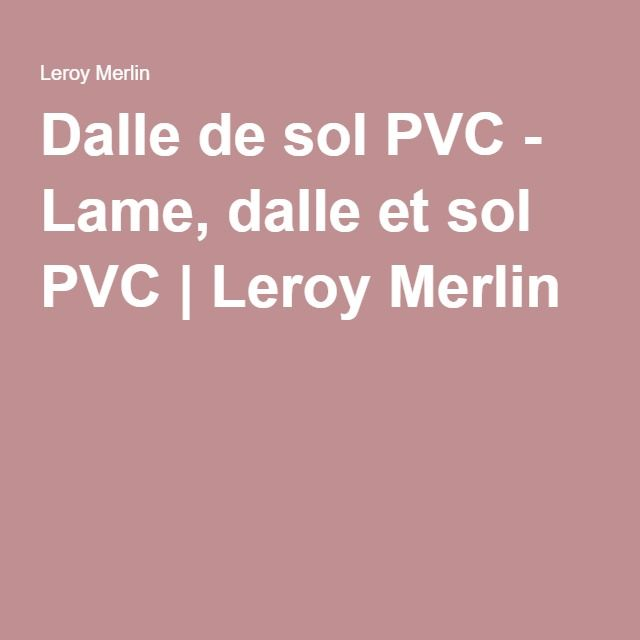 1000 id es sur le th me dalle de sol pvc sur pinterest - Sol pvc salle de bain leroy merlin ...