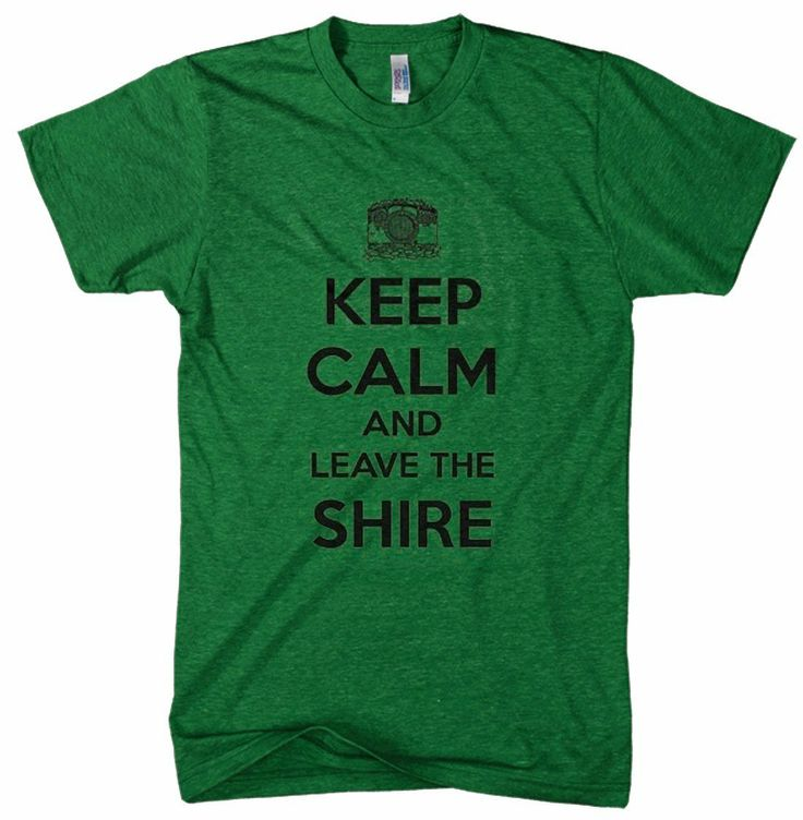 Keep Calm And Leave Shire
