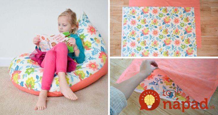 Perfektný darček pre vaše dieťa. Vyrobte mu pohodlný vak na sedenie, ktorý hravo zvládnete vytvoriť za 30 minút.