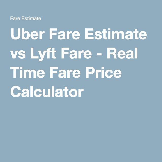Uber Fare Estimate vs Lyft Fare - Real Time Fare Price Calculator