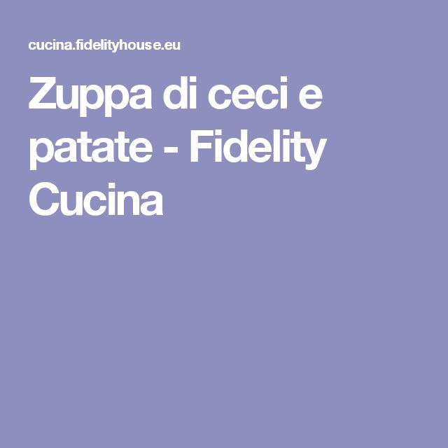 Zuppa di ceci e patate - Fidelity Cucina