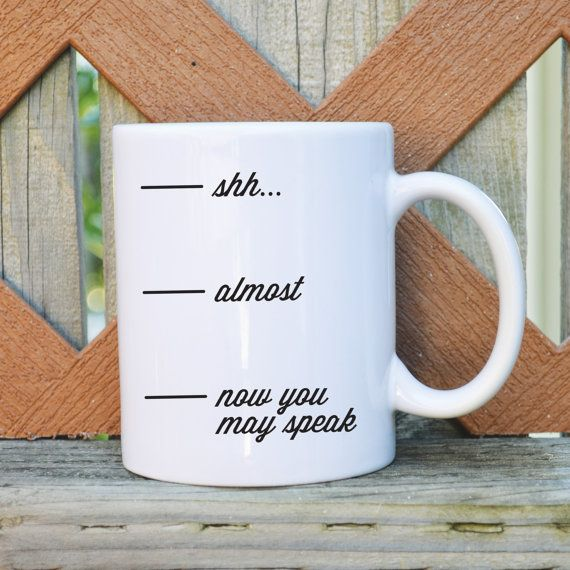 Now you may speak Coffee Mug - Funny Mug - Gift for Him - Gift for Her - 11 or 15 oz - Father's Day Mug - Tickled Teal
