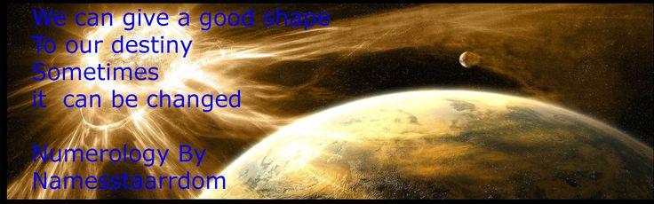 give a good shape to ur destiny.numerology by namesstaarrdom.www.namesstaarrdom.in