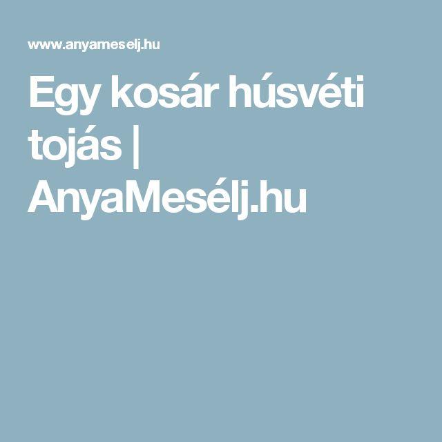 Egy kosár húsvéti tojás | AnyaMesélj.hu