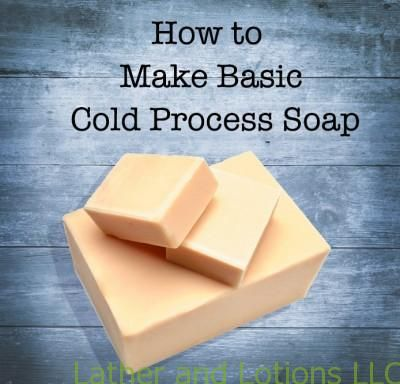 Cold Process - How To Make Soap with basic recipe