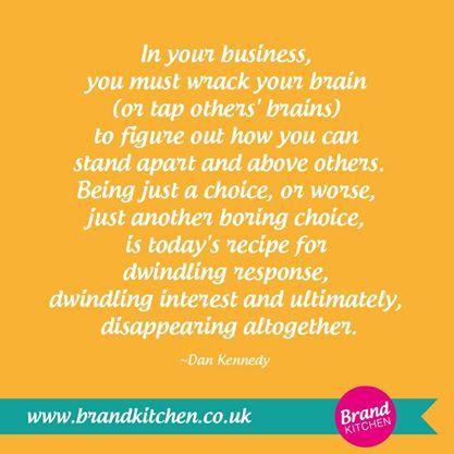 """""""In your business, you must wrack your brain (or tap others' brains) to figure out how you can stand apart and above others. Being just a choice, or worse, just another boring choice, is today's recipe for dwindling response, dwindling interest and ultimately, disappearing altogether."""" ~Dan Kennedy.... #branding #marketing..... P.S. Are you thinking about starting a #business of your own? Visit my website..."""