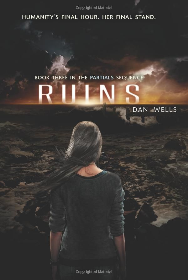 Ruins (The Partials Sequence): Dan Wells: 9780062071101: Amazon.com: Books