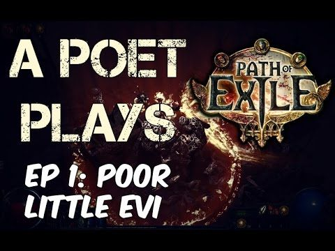 A Poet Plays - Path of Exile -  Ep 1 Poor Little Evi