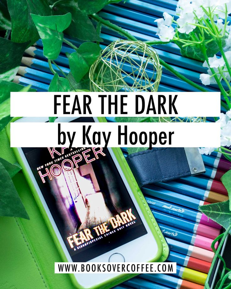 Book review of Fear The Dark by Kay Hooper (Bishop / Special Crimes Unit)