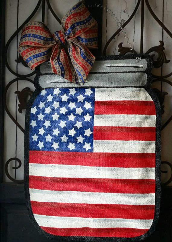 Check out this item in my Etsy shop https://www.etsy.com/listing/270401529/patriotic-theme-mason-jar-burlap-door