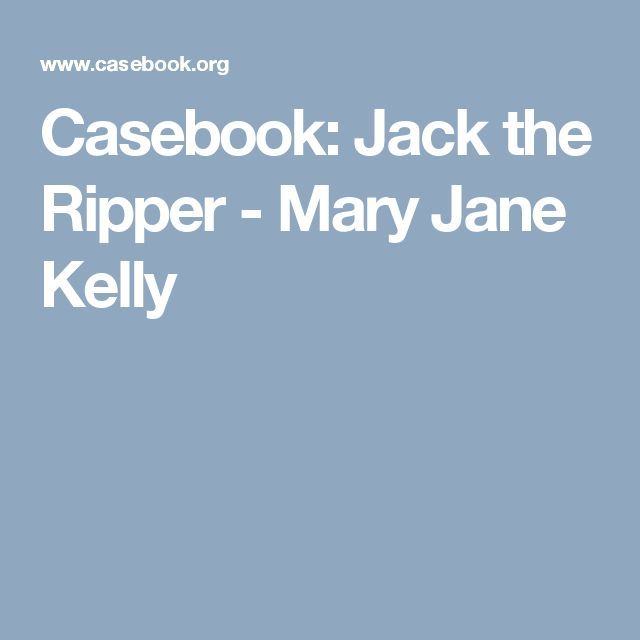 Casebook: Jack the Ripper - Mary Jane Kelly