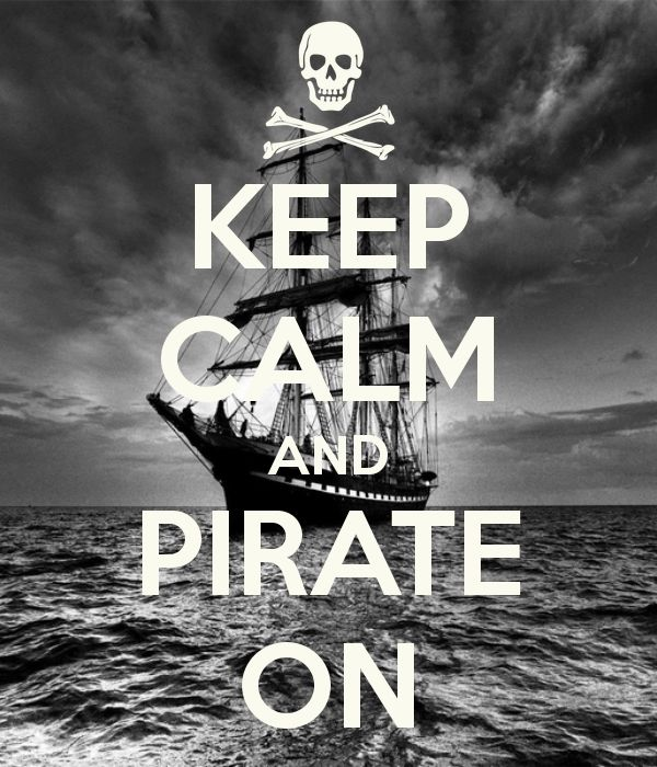 KEEP CALM AND PIRATE ON | Quotes & Funnies | Pinterest