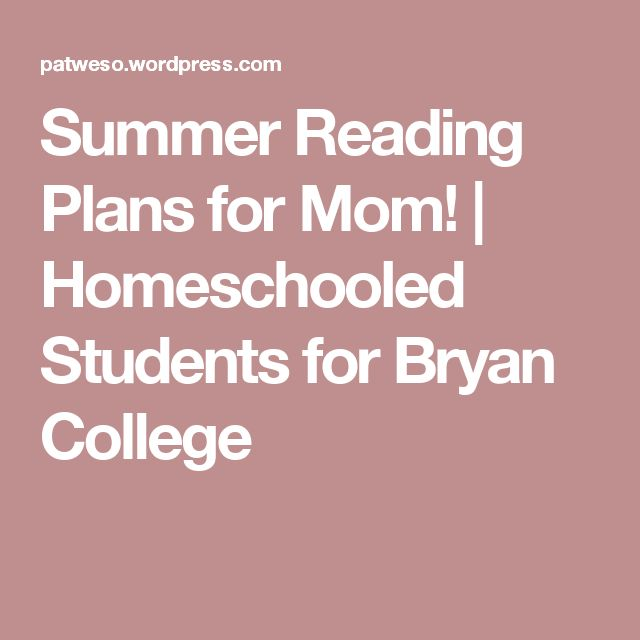 Summer Reading Plans for Mom! | Homeschooled Students for Bryan College
