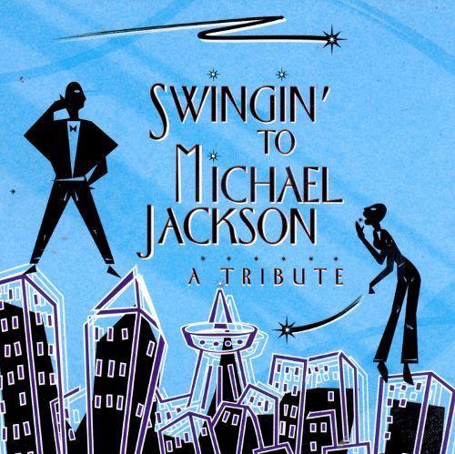 Swingin': A Tribute to Michael Jackson [CD]