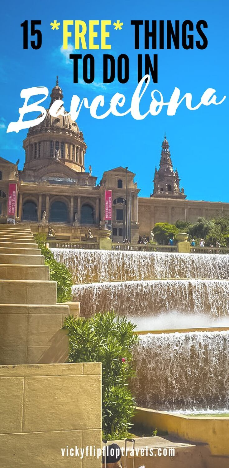 15 Free Things To Do In Barcelona Free Things To Do Travel The