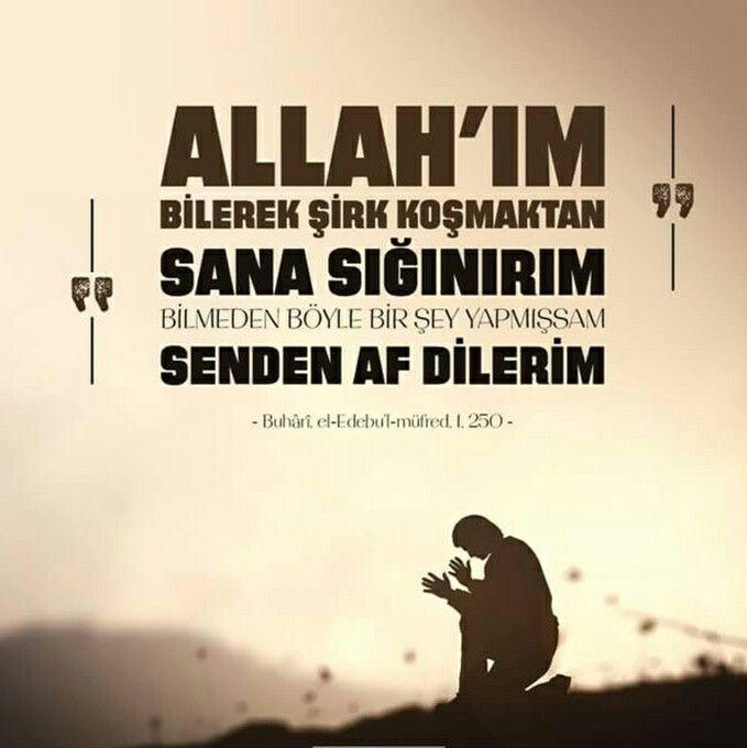 Allah'ım! Bilerek şirk koşmaktan sana sığınırım, bilmeden böyle bir şey yapmışsam senden af dilerim.  [Buhari, el-Edebu'l-Müfred, I. 250]  #Allah #şirk #af #dua #amin #hata #tövbe #istiğfar #hadis #islam #müslüman #ilmisuffa