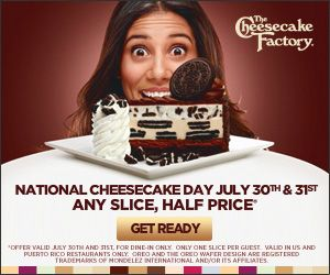 Cheesecake Factory: Countdown to National Cheesecake Day - ANY SLICE, HALF PRICE JULY 30TH AND 31ST!  - http://www.dealiciousmom.com/cheesecake-factory-countdown-national-cheesecake-day-slice-price-july-30th-31st/