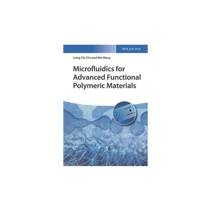 Microfluidics for Advanced Functional Polymeric Materials (Hardcover) (Liang-Yin Chu & Wei Wang)