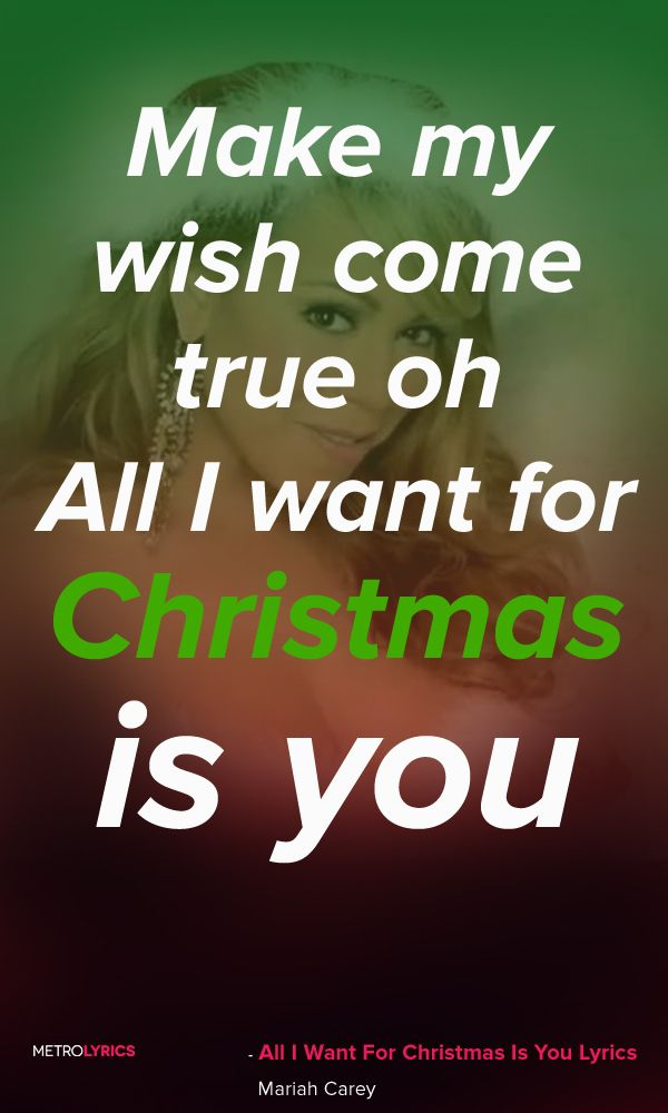 Mariah Carey - All I Want For Christmas Is You Lyrics and Quotes  I don't want a lot for Christmas There is just one thing I need I don't care about the presents Underneath the Christmas tree I just want you for my own More than you could ever know Make my wish come true oh All I want for Christmas is you  #MariahCarey #Christmas #ChristmasSongs #christmascarols #jinglebells #Christmasmusic #holiday #Lyrics #Quotes