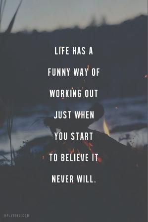 """""""Life has a funny way of working out just when you start to believe it never will"""". #quotes by Nefertiti"""