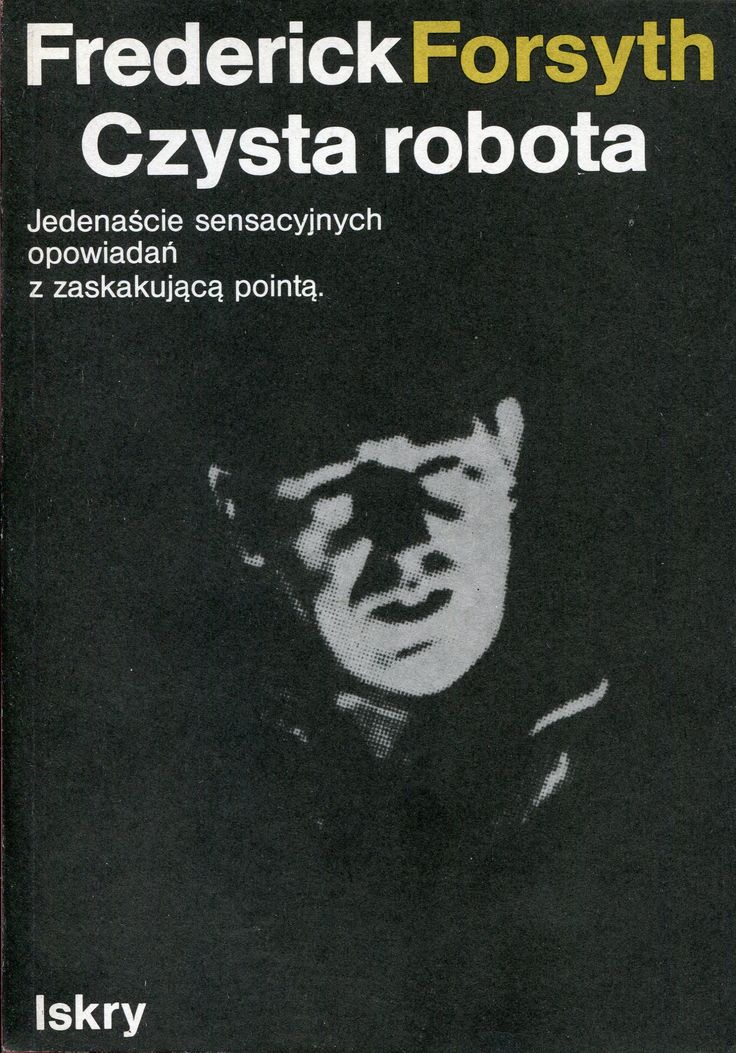 """Czysta robota"" (No Comebacks and Other Stories) Frederick Forsyth Translated by Stefan Wilkosz Cover by Jan Bokiewicz Published by Wydawnictwo Iskry 1986"