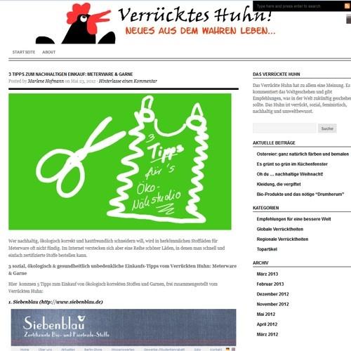 """http://verrueckteshuhn.wordpress.com - Blog on sustainability in German: """"Das Verrückte Huhn hat zu allem eine Meinung. Es kommentiert das Weltgeschehen und gibt Empfehlungen, was in der Welt zukünftig geschehen sollte. Das Huhn ist verrückt, sozial, feministisch, nachhaltig und umweltbewusst."""""""