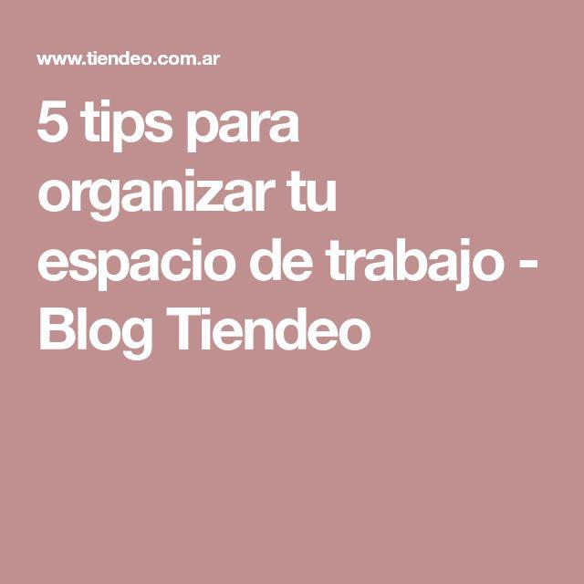 5 tips para organizar tu espacio de trabajo - Blog Tiendeo