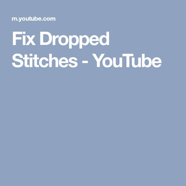 Fix Dropped Stitches - YouTube