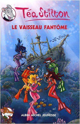 Le vaisseau fantôme - N° 5 by Téa Stilton http://www.amazon.ca/dp/2226189580/ref=cm_sw_r_pi_dp_dZwtvb1F6YWPM