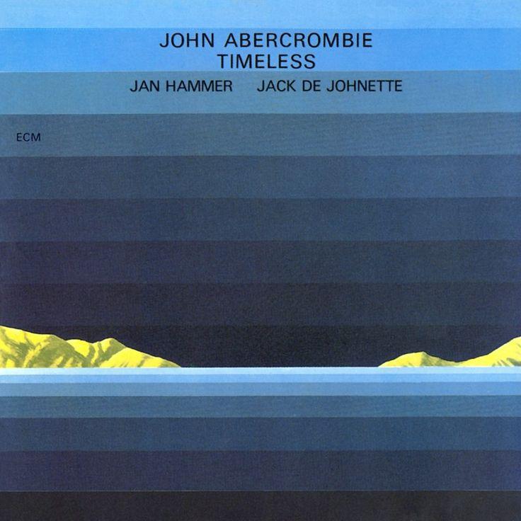 TimelessJOHN ABERCROMBIE, JAN HAMMER, JACK DEJOHNETTE Release date: 01.01.1975 ECM 1047