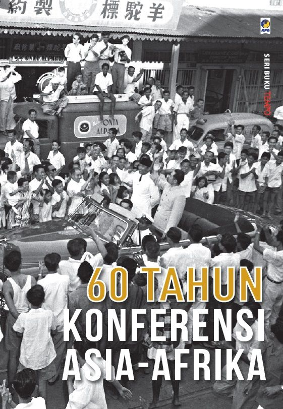 Seri Tempo: 60 Tahun Konferensi Asia-Afrika. Published on 1 June 2015.