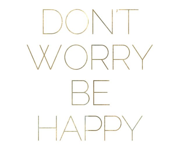Don't Worry... Be Happy. Grandpa and I always sung this to each other when I was little. <3