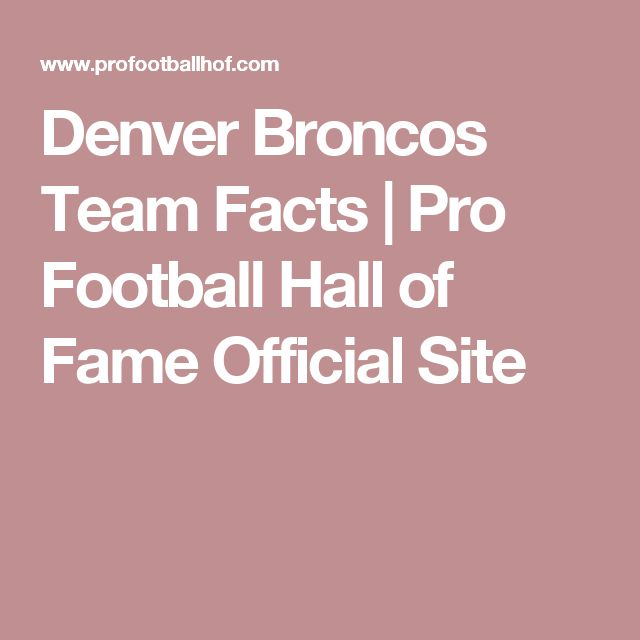Denver Broncos Team Facts | Pro Football Hall of Fame Official Site