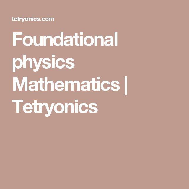 Foundational physics Mathematics | Tetryonics