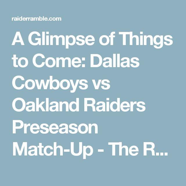 A Glimpse of Things to Come: Dallas Cowboys vs Oakland Raiders Preseason Match-Up - The Raider Ramble