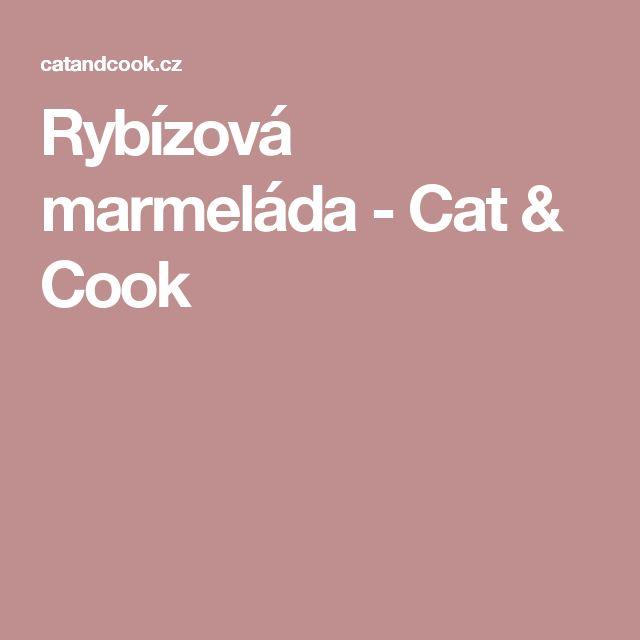 Rybízová marmeláda - Cat & Cook