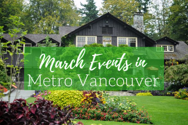 March Events in Metro Vancouver: Activities and events throughout the City of Vancouver and the Metro Vancouver region, happening in March 2018, including Spring Break, JFL NorthWest, the JUNO Awards, and more!
