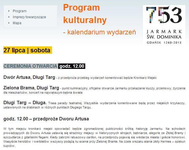 Jarmark Dominikański 2013. Szczegóły imprezy i program kulturalny dostępne są na stronie: http://www.gdansk4u.pl/jarmark-dominikanski