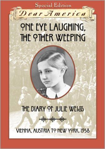 One Eye Laughing, The Other Eye Weeping: The Diary of Julie Weiss, Vienna, Austria to New York 1938 (Dear America Series): Barry Denenberg: 9780439095181: Amazon.com: Books