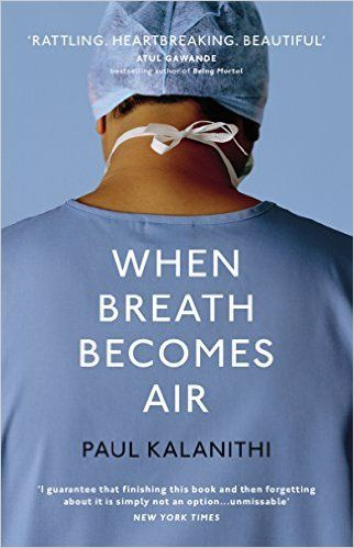 When Breath Becomes Air by Paul Kalanithi. THE NEW YORK TIMES NUMBER ONE BESTSELLER.  THE SUNDAY TIMES BESTSELLER. At the age of thirty-six, on the verge of completing a decade's training as a neurosurgeon, Paul Kalanithi was diagnosed with inoperable lung cancer. One day he was a doctor treating the dying, the next he was a patient struggling to live. A secular book.
