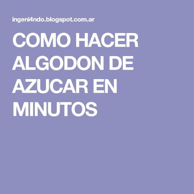 COMO HACER ALGODON DE AZUCAR EN MINUTOS