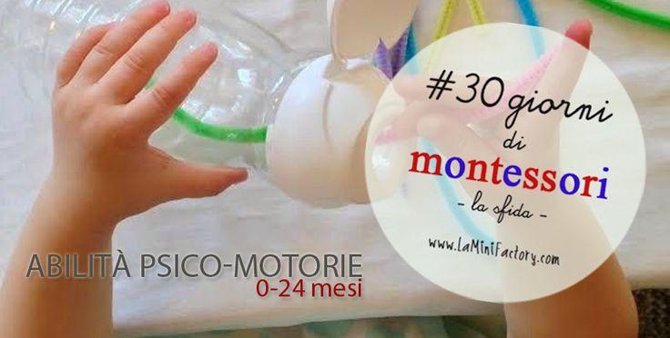 MiniFactory: Abilità motorie e sensoriali 0-24 - Fine & Motors ability - Montessori