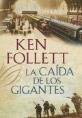 La caída de los gigantes (Ken Follet).