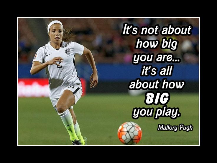 "Soccer Motivation Poster Mallory Pugh Photo Quote Wall Art 8x10""-11x14"" It's Not About How Big U Are - It's About How Big U Play -Free Ship by ArleyArt on Etsy"