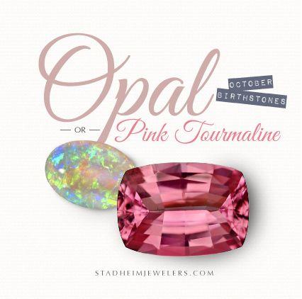 October Birthstone - Opal or Pink Tourmaline