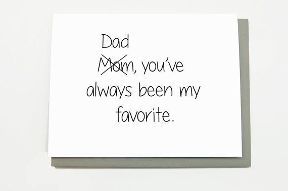 Dad You've Always Been My Favorite by CheekyKumquat, $4.00